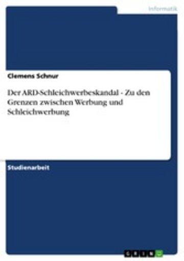 eBook Der ARD-Schleichwerbeskandal - Zu den Grenzen zwischen Werbung und Schleichwerbung Cover