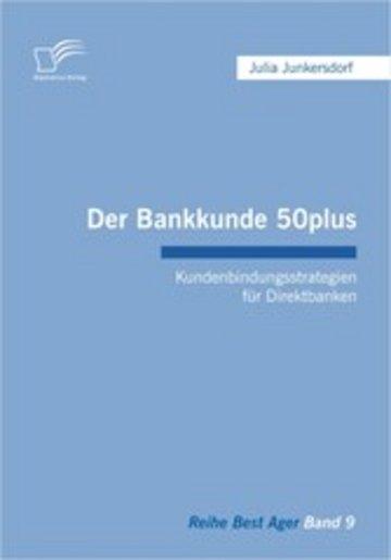 eBook Der Bankkunde 50plus: Kundenbindungsstrategien für Direktbanken Cover