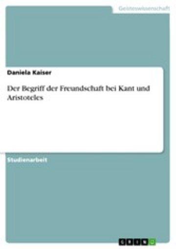 eBook Der Begriff der Freundschaft bei Kant und Aristoteles Cover