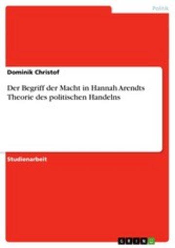 eBook Der Begriff der Macht in Hannah Arendts Theorie des politischen Handelns Cover