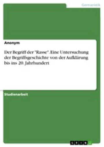eBook Der Begriff der 'Rasse'. Eine Untersuchung der Begriffsgeschichte von der Aufklärung bis ins 20. Jahrhundert Cover
