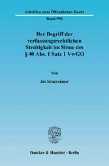 eBook Der Begriff der verfassungsrechtlichen Streitigkeit im Sinne des § 40 Abs. 1 Satz 1 VwGO. Cover