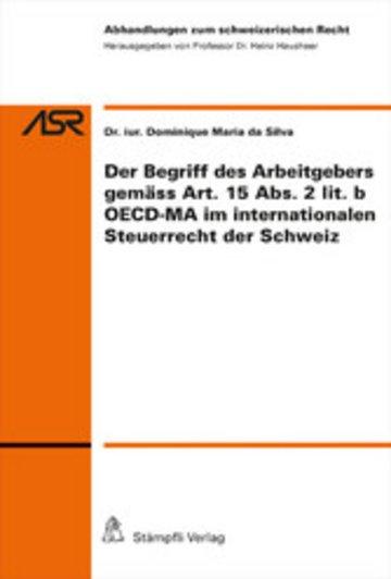 eBook Der Begriff des Arbeitgebers gemäss Art.15 Abs.2 lit.b OECD-MA im internationalen Steuerrecht der CH Cover
