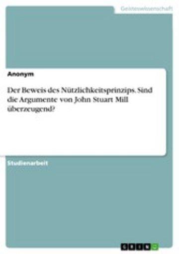 eBook Der Beweis des Nützlichkeitsprinzips. Sind die Argumente von John Stuart Mill überzeugend? Cover