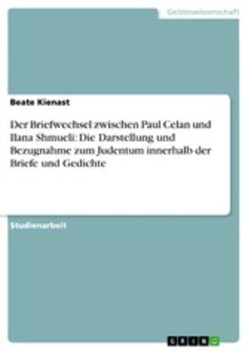 eBook Der Briefwechsel zwischen Paul Celan und Ilana Shmueli: Die Darstellung und Bezugnahme zum Judentum innerhalb der Briefe und Gedichte Cover