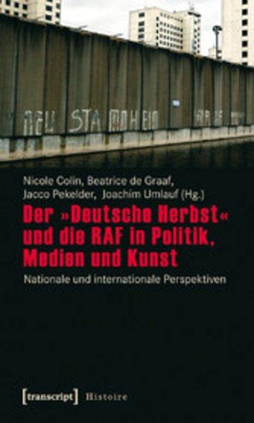 eBook Der »Deutsche Herbst« und die RAF in Politik, Medien und Kunst Cover