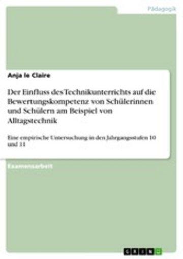 eBook Der Einfluss des Technikunterrichts auf die Bewertungskompetenz von Schülerinnen und Schülern am Beispiel von Alltagstechnik Cover