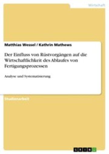eBook Der Einfluss von Rüstvorgängen auf die Wirtschaftlichkeit des Ablaufes von Fertigungsprozessen Cover