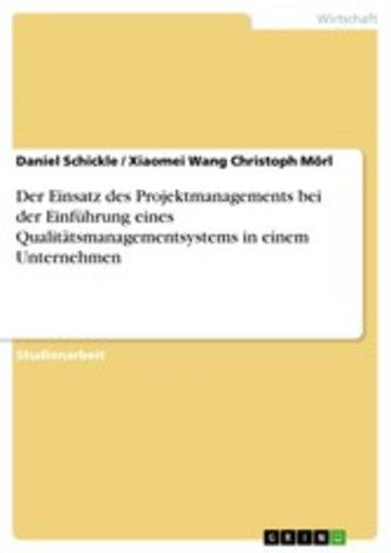 eBook Der Einsatz des Projektmanagements bei der Einführung eines Qualitätsmanagementsystems in einem Unternehmen Cover