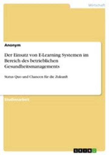 eBook Der Einsatz von E-Learning Systemen im Bereich des betrieblichen Gesundheitsmanagements Cover