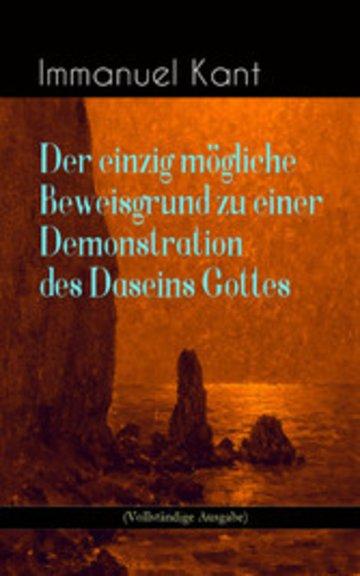 eBook Der einzig mögliche Beweisgrund zu einer Demonstration des Daseins Gottes (Vollständige Ausgabe) Cover