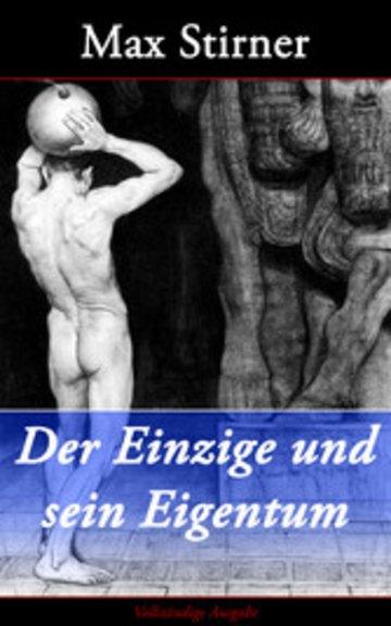 eBook Der Einzige und sein Eigentum (Vollständige Ausgabe) Cover