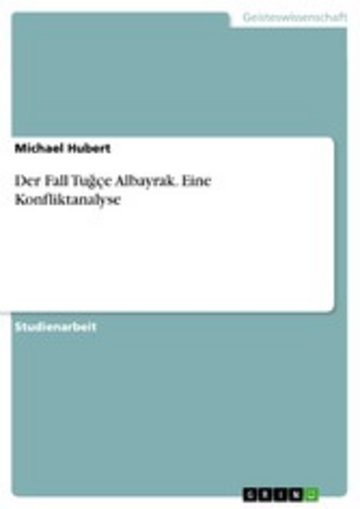 eBook Der Fall Tu?çe Albayrak. Eine Konfliktanalyse Cover