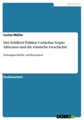 eBook Der Feldherr Publius Cornelius Scipio Africanus und die römische Geschichte Cover