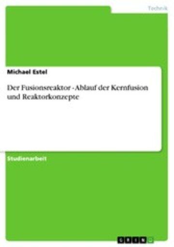 eBook Der Fusionsreaktor - Ablauf der Kernfusion und Reaktorkonzepte Cover