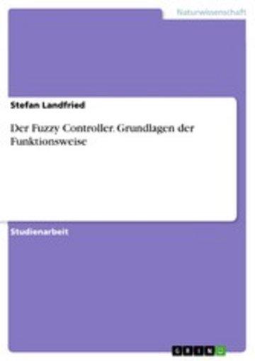 eBook Der Fuzzy Controller. Grundlagen der Funktionsweise Cover