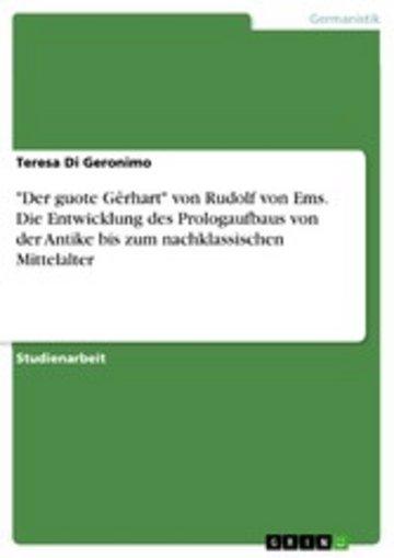 eBook 'Der guote Gêrhart' von Rudolf von Ems. Die Entwicklung des Prologaufbaus von der Antike bis zum nachklassischen Mittelalter Cover