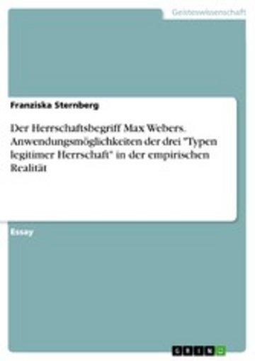 eBook Der Herrschaftsbegriff Max Webers. Anwendungsmöglichkeiten der drei 'Typen legitimer Herrschaft' in der empirischen Realität Cover