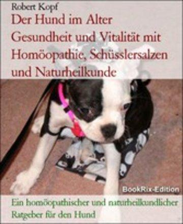 eBook Der Hund im Alter Gesundheit und Vitalität mit Homöopathie, Schüsslersalzen und Naturheilkunde Cover