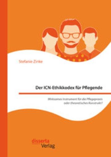 eBook Der ICN-Ethikkodex für Pflegende: Wirksames Instrument für die Pflegepraxis oder theoretisches Konstrukt? Cover