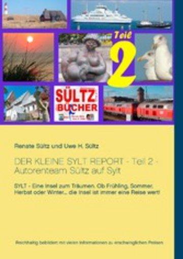 eBook Der kleine Sylt Report - Teil 2 - Autorenteam Sültz auf Sylt Cover
