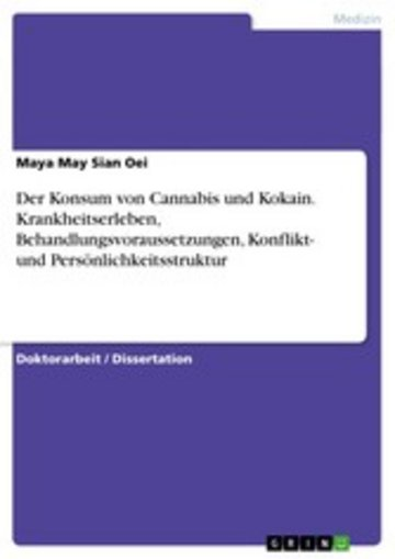 eBook Der Konsum von Cannabis und Kokain. Krankheitserleben, Behandlungsvoraussetzungen, Konflikt- und Persönlichkeitsstruktur Cover