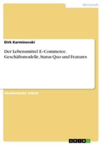 eBook Der Lebensmittel E-Commerce. Geschäftsmodelle, Status Quo und Features Cover
