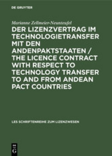 eBook Der Lizenzvertrag im Technologietransfer mit den Andenpaktstaaten / The licence contract with respect to technology transfer to and from Andean Pact countries Cover