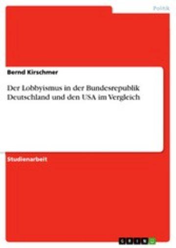 eBook Der Lobbyismus in der Bundesrepublik Deutschland und den USA im Vergleich Cover