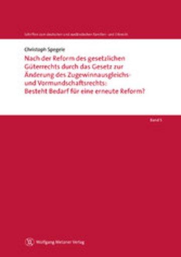 eBook Nach der Reform des gesetzlichen Güterrechts durch das Gesetz zur Änderung des Zugewinnausgleichs- und Vormundschaftsrechts: Besteht Bedarf für eine erneute Reform? Cover