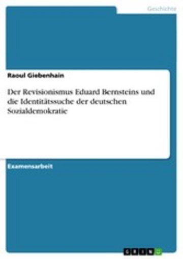 eBook Der Revisionismus Eduard Bernsteins und die Identitätssuche der deutschen Sozialdemokratie Cover