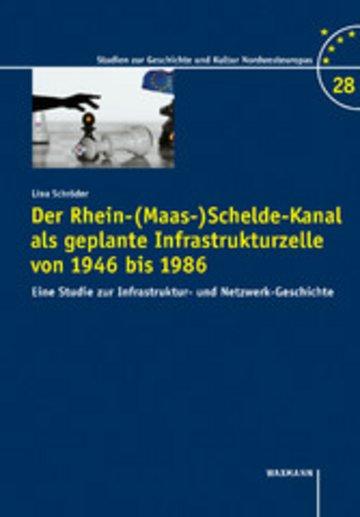 eBook Der Rhein-(Maas-)Schelde-Kanal als geplante Infrastrukturzelle von 1946-1985 Cover
