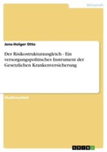 eBook Der Risikostrukturausgleich - Ein versorgungspolitisches Instrument der Gesetzlichen Krankenversicherung Cover
