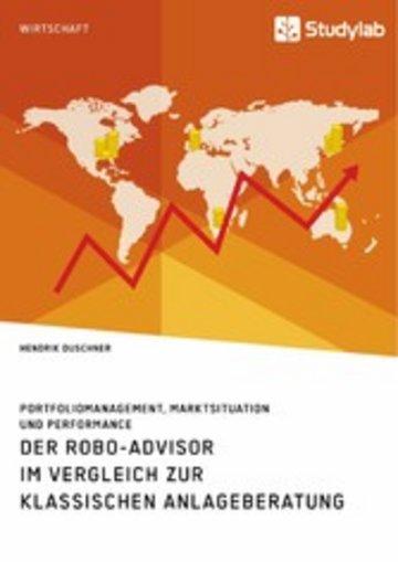 eBook Der Robo-Advisor im Vergleich zur klassischen Anlageberatung. Portfoliomanagement, Marktsituation und Performance Cover