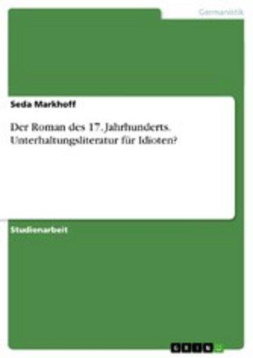 eBook Der Roman des 17. Jahrhunderts. Unterhaltungsliteratur für Idioten? Cover