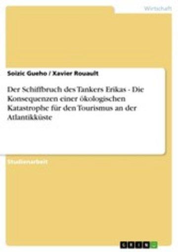 eBook Der Schiffbruch des Tankers Erikas - Die Konsequenzen einer ökologischen Katastrophe für den Tourismus an der Atlantikküste Cover