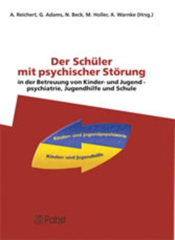 eBook Der Schüler mit psychischer Störung in der Betreuung von Kinder- und Jugendpsychiatrie, Jugendhilfe und Schule Cover