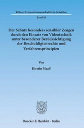 eBook Der Schutz besonders sensibler Zeugen durch den Einsatz von Videotechnik unter besonderer Berücksichtigung der Beschuldigtenrechte und Verfahrensprinzipien. Cover