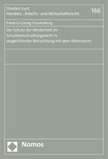 eBook Der Schutz der Minderheit im Schuldverschreibungsrecht in vergleichender Betrachtung mit dem Aktienrecht Cover
