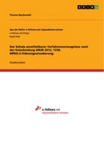 eBook Der Schutz unmittelbarer Verfahrenserzeugnisse nach der Entscheidung GRUR 2012, 1230. MPEG-2-Videosignalcodierung Cover