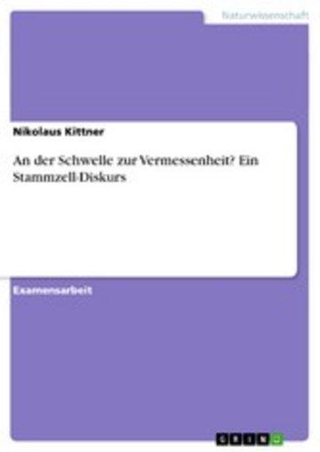 eBook An der Schwelle zur Vermessenheit? Ein Stammzell-Diskurs Cover