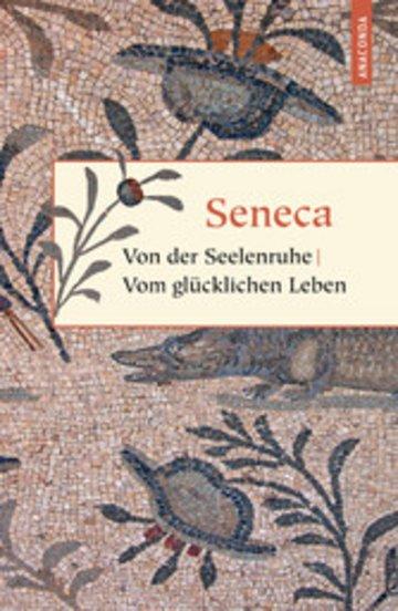 eBook Von der Seelenruhe / Vom glücklichen Leben Cover