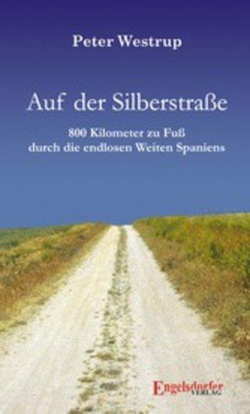 eBook Auf der Silberstraße. 800 Kilometer zu Fuß durch die endlosen Weiten Spaniens Cover