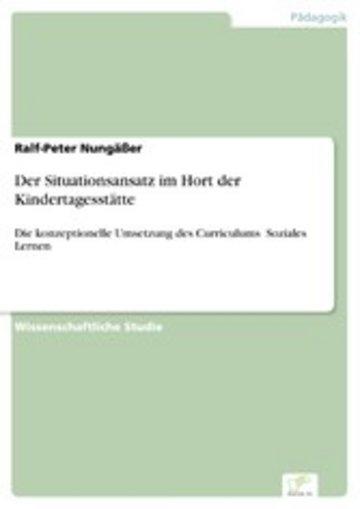 eBook Der Situationsansatz im Hort der Kindertagesstätte Cover