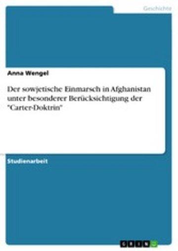 eBook Der sowjetische Einmarsch in Afghanistan unter besonderer Berücksichtigung der 'Carter-Doktrin' Cover
