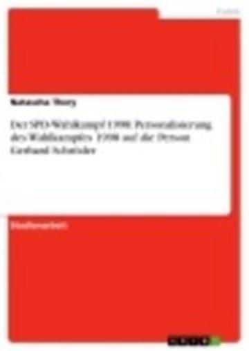 eBook Der SPD-Wahlkampf 1998: Personalisierung des Wahlkampfes 1998 auf die Person Gerhard Schröder Cover