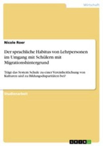 eBook Der sprachliche Habitus von Lehrpersonen im Umgang mit Schülern mit Migrationshintergrund Cover