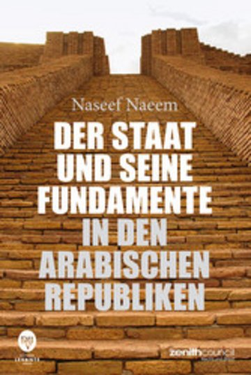 eBook Der Staat und seine Fundamente in den arabischen Republiken Cover