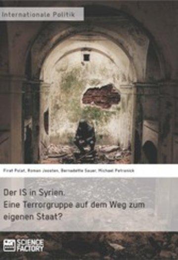eBook Der IS in Syrien. Eine Terrorgruppe auf dem Weg zum eigenen Staat? Cover