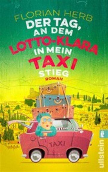eBook Der Tag, an dem Lotto-Klara in mein Taxi stieg Cover